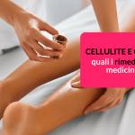 cellulite e gambe gonfie rimedi