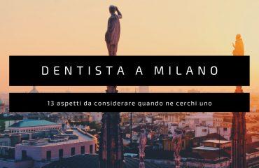 Come scegliere il miglior dentista a Milano?